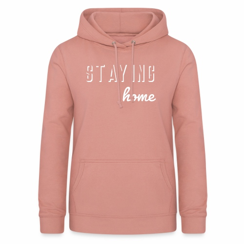 Staying home - Women's Hoodie