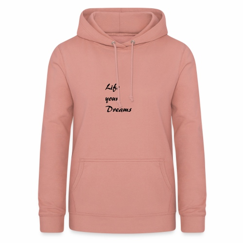 Life your Dreams - Frauen Hoodie