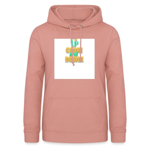 come and drink - Women's Hoodie