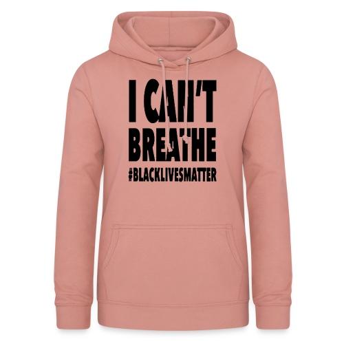 I Can't Breathe Black Lives Matter T-Shirt - Felpa con cappuccio da donna