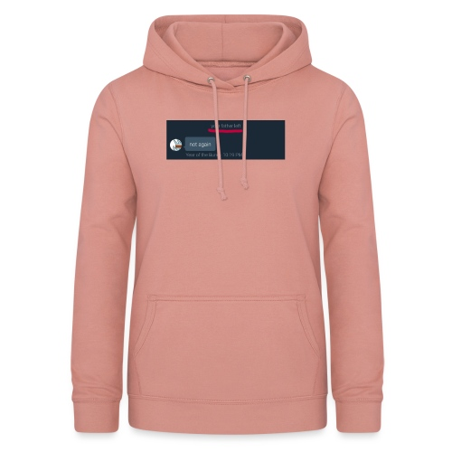 Your Father Left ..... (MEME LINE) - Women's Hoodie