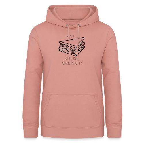 Sandwich. - Vrouwen hoodie