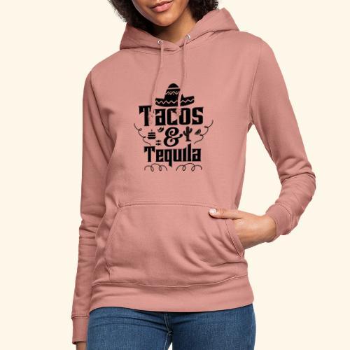 Tacos & Tequila - Frauen Hoodie