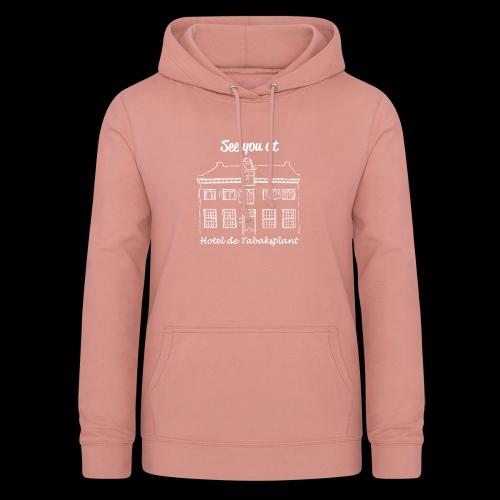 See you at Hotel de Tabaksplant WIT - Vrouwen hoodie