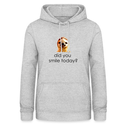did you smile today? - Dame hoodie