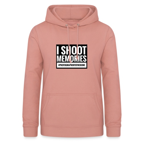 I SHOOT MEMORIES, #photographertothebone - Dame hoodie