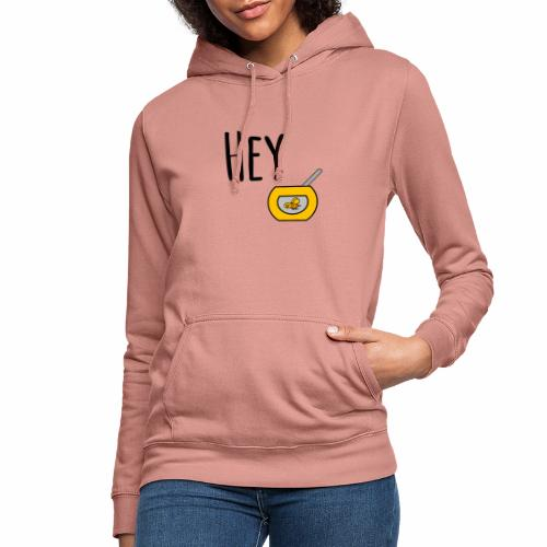 Hey Honey - Women's Hoodie