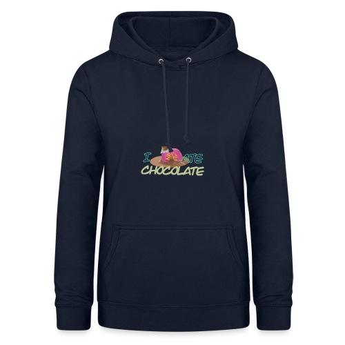 I hate chocolate - Dame hoodie