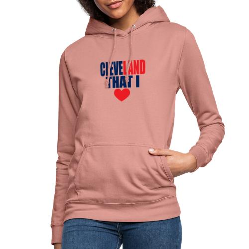 01 cleveland that I love copy - Frauen Hoodie