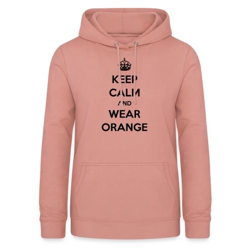 KEEP CALM AND WEAR ORANGE - Vrouwen hoodie