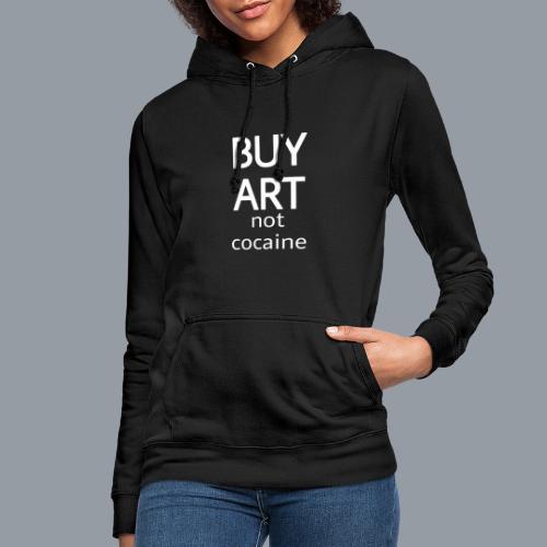 BUY ART NOT COCAINE (blanco) - Sudadera con capucha para mujer