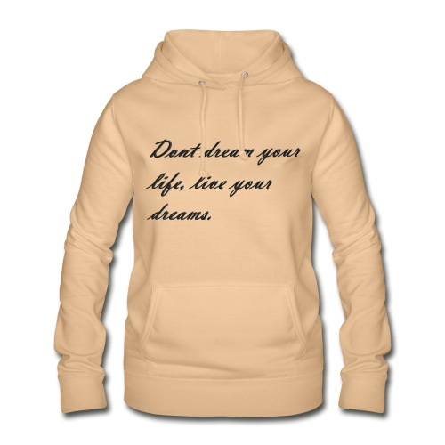 Don t dream your life live your dreams - Women's Hoodie