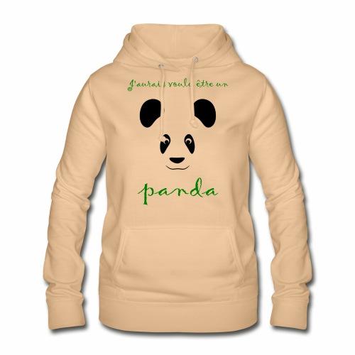 J'aurais voulu être un panda - Women's Hoodie