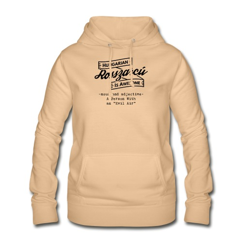 Rosszarcú - Hungarian is Awesome (black fonts) - Women's Hoodie