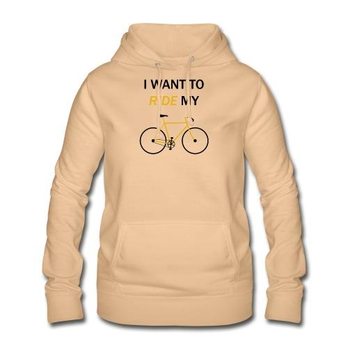 I want to ride my bike - Felpa con cappuccio da donna