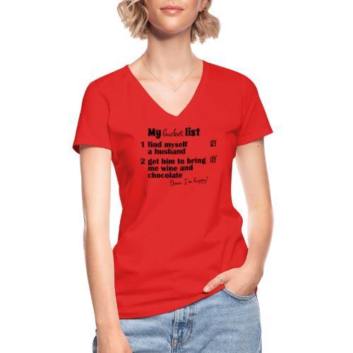 My bucket list, husband bring wine and chocholate - Klassinen naisten t-paita v-pääntiellä