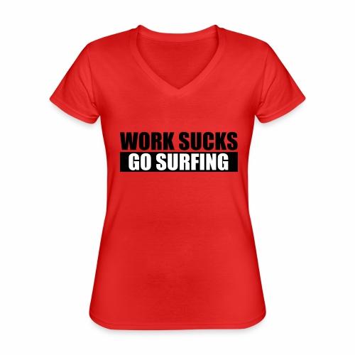 work_sucks_go_surf - Classic Women's V-Neck T-Shirt