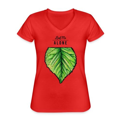Leaf me Alone - Klassisches Frauen-T-Shirt mit V-Ausschnitt