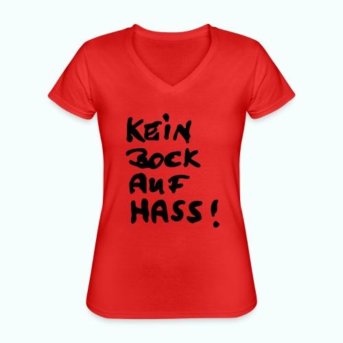 kein bock auf hass - Klassisches Frauen-T-Shirt mit V-Ausschnitt
