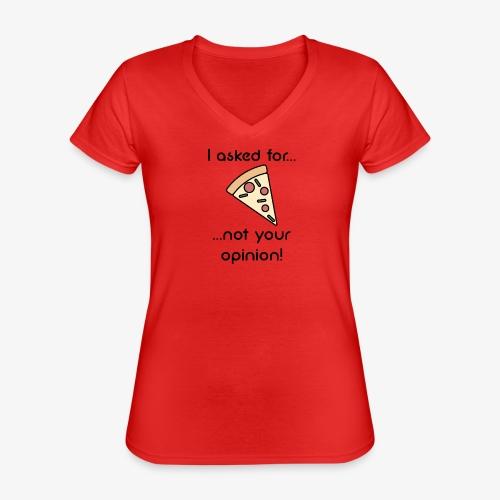 Pizza Opinion - Klassisches Frauen-T-Shirt mit V-Ausschnitt