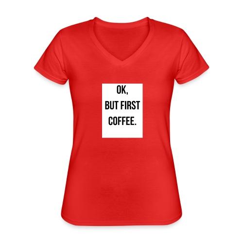 flat 800x800 075 fbut first coffee - Klassiek vrouwen T-shirt met V-hals