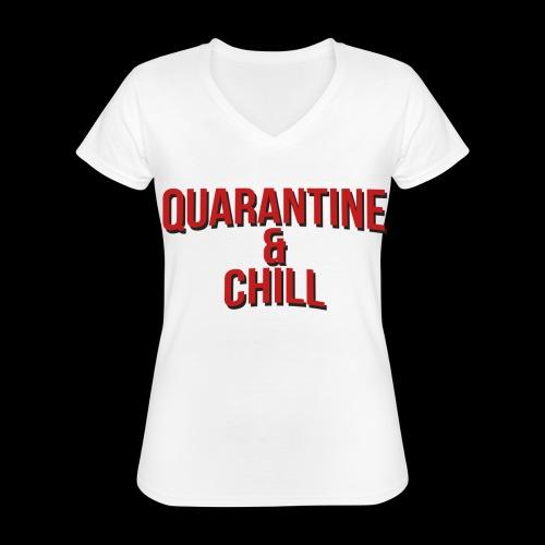 Quarantine & Chill Corona Virus COVID-19 - Klassisches Frauen-T-Shirt mit V-Ausschnitt