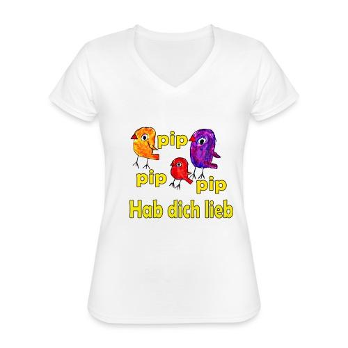 pip pip pip hab dich lieb - Klassisches Frauen-T-Shirt mit V-Ausschnitt