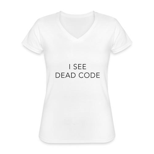 i see dead code - Classic Women's V-Neck T-Shirt