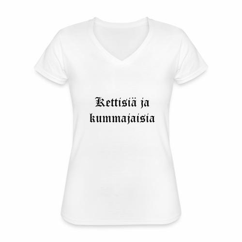 Kettisiä ja kummajaisia - Klassinen naisten t-paita v-pääntiellä