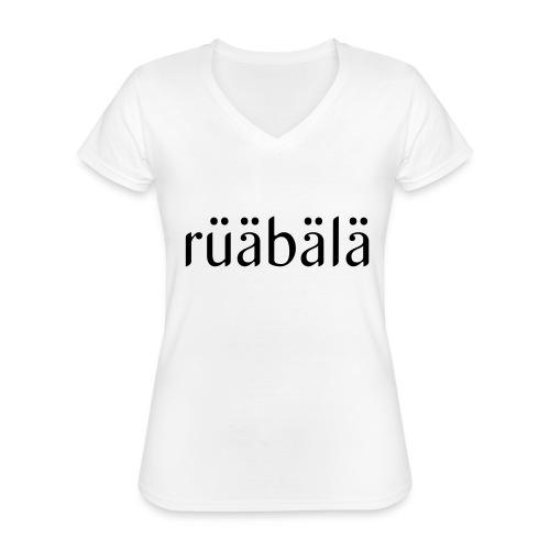 rüäbäla - Klassisches Frauen-T-Shirt mit V-Ausschnitt