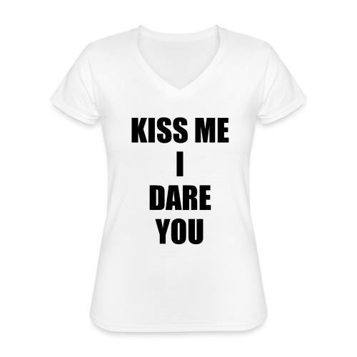 KISS ME I DARE YOU - Camiseta clásica con cuello de pico para mujer