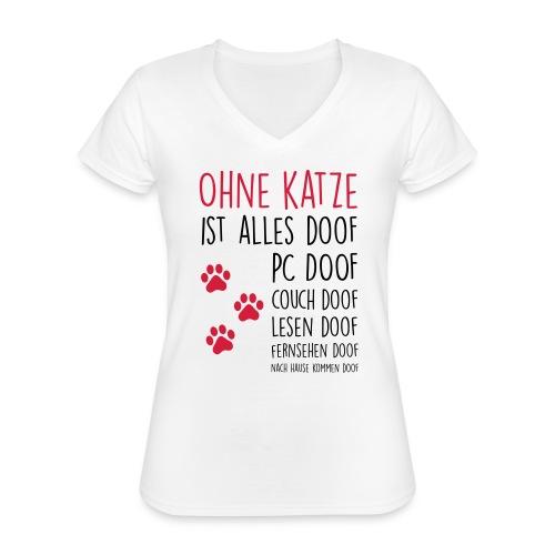 Vorschau: Ohne Katze ist alles doof - Klassisches Frauen-T-Shirt mit V-Ausschnitt