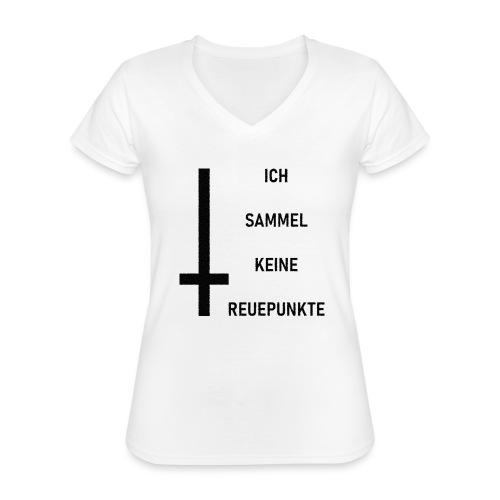 Ich sammel keine Reuepunkte - Klassisches Frauen-T-Shirt mit V-Ausschnitt