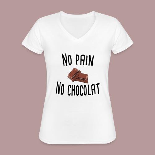 No pain no chocolat citation drôle - T-shirt classique col V Femme