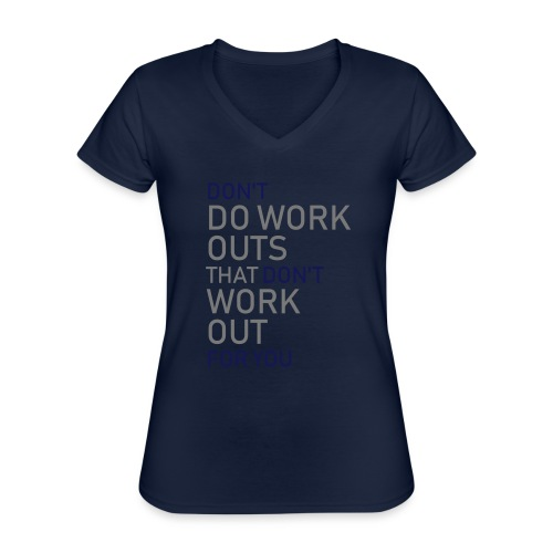 Don't do workouts - Classic Women's V-Neck T-Shirt