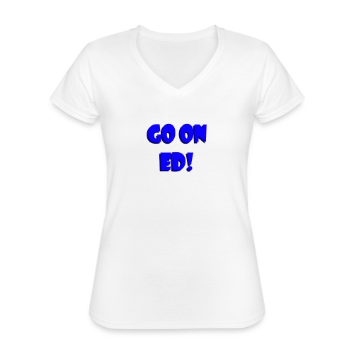 Go on Ed - Classic Women's V-Neck T-Shirt