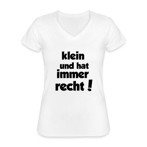 Klein und hat immer recht! - Klassisches Frauen-T-Shirt mit V-Ausschnitt