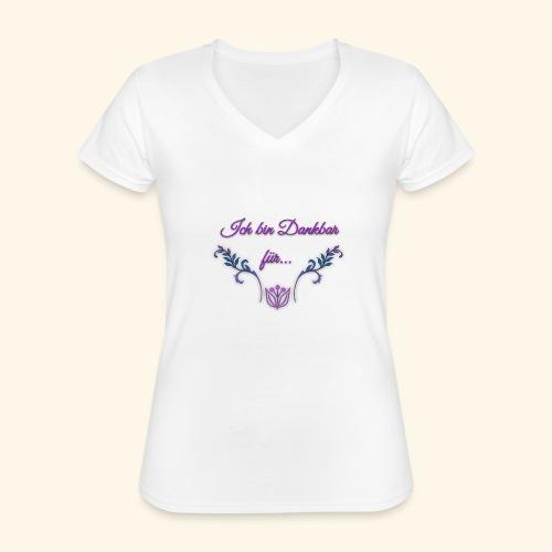 Ich bin Dankbar für... - Klassisches Frauen-T-Shirt mit V-Ausschnitt