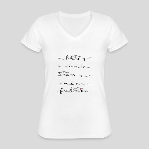 Lass uns ans Meer fahren - Klassisches Frauen-T-Shirt mit V-Ausschnitt