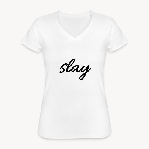 SLAY - Klassinen naisten t-paita v-pääntiellä