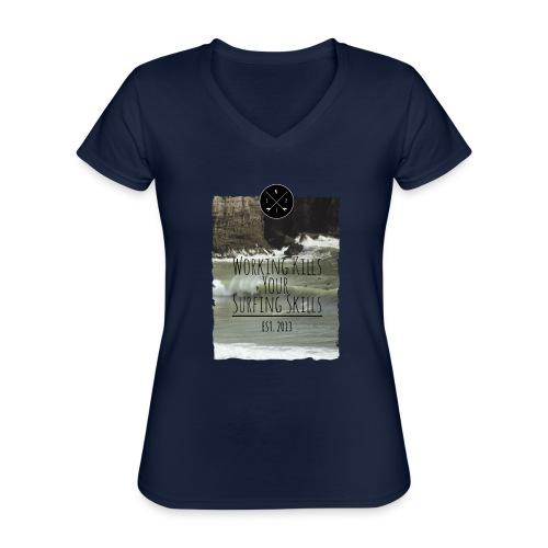 Working kills your surfing skills - Klassisches Frauen-T-Shirt mit V-Ausschnitt