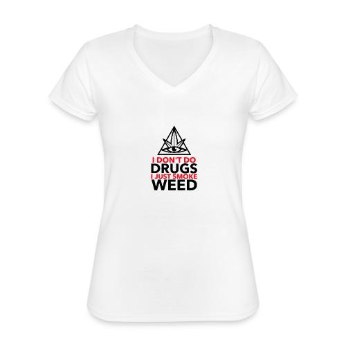 I Don´t do Drungs I just smoke Weed - Klassisches Frauen-T-Shirt mit V-Ausschnitt