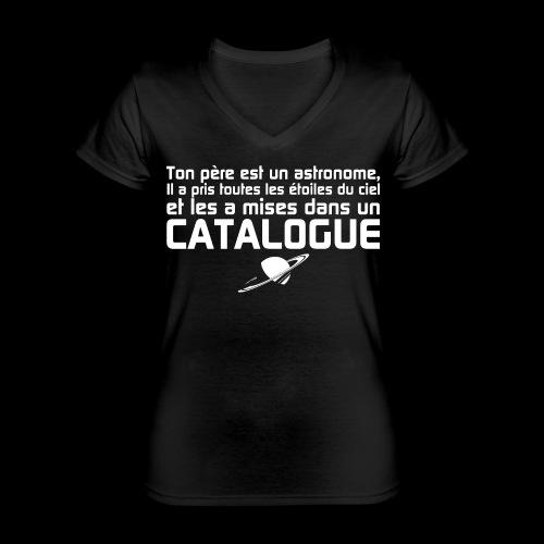 Ton père est un astronome - T-shirt classique col V Femme