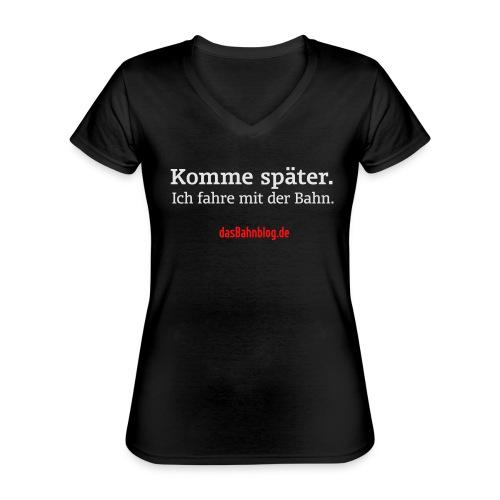 Komme später. Fahre Bahn. - Klassisches Frauen-T-Shirt mit V-Ausschnitt