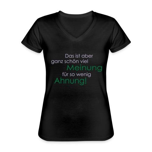 Das ist aber ganz schön viel Meinung - Klassisches Frauen-T-Shirt mit V-Ausschnitt
