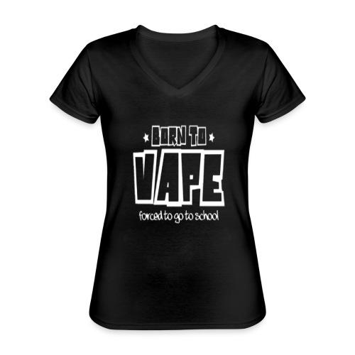 Born to vape - Classic Women's V-Neck T-Shirt