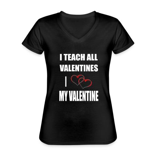 Ich lehre alle Valentines - Ich liebe meine Valen - Klassisches Frauen-T-Shirt mit V-Ausschnitt