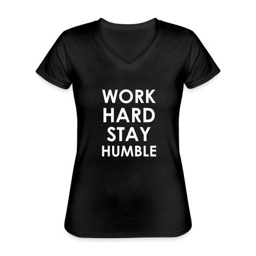 WORK HARD STAY HUMBLE - Klassisches Frauen-T-Shirt mit V-Ausschnitt