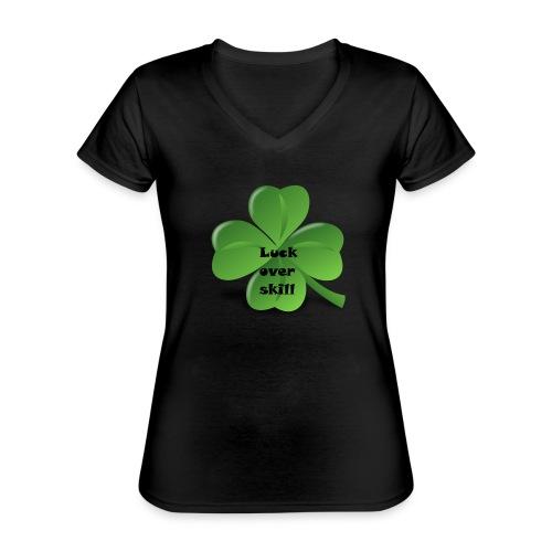 Luck over skill - Klassisk T-skjorte med V-hals for kvinner