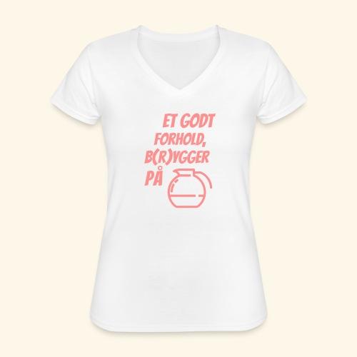 Et godt forhold, b(r)ygger på... - Klassisk dame T-shirt med V-udskæring